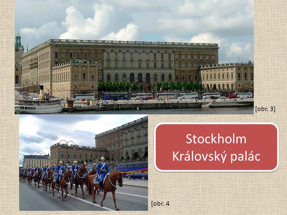 Královský palác Stockholm Královský palác [obr. 3] [obr. 4
