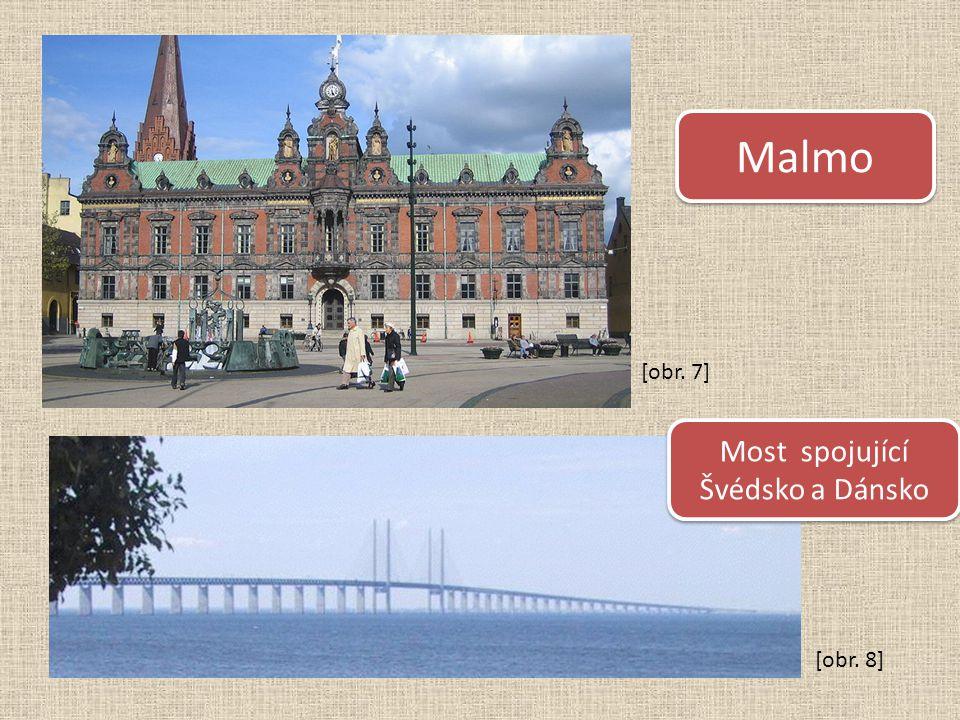 Malmo Most spojující Švédsko a Dánsko Most spojující Švédsko a Dánsko [obr. 8] [obr. 7]