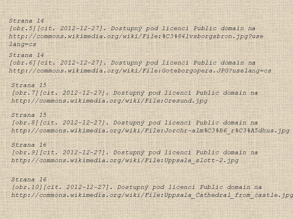 Strana 14 [obr.5][cit. 2012-12-27]. Dostupný pod licencí Public domain na http://commons.wikimedia.org/wiki/File:%C3%84lvsborgsbron.jpg?use lang=cs St