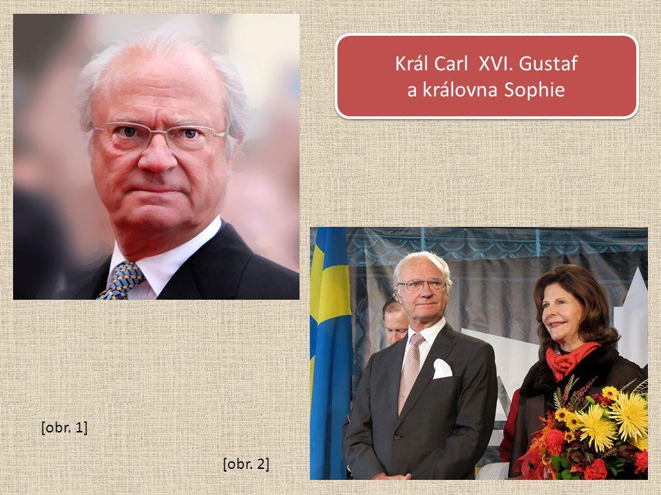 Král Carl XVI. Gustaf a královna Sophie Král Carl XVI. Gustaf a královna Sophie [obr. 1] [obr. 2]