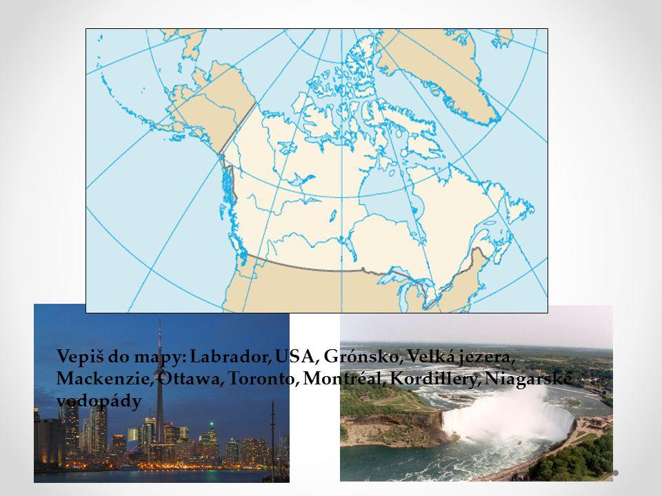 Vepiš do mapy: Labrador, USA, Grónsko, Velká jezera, Mackenzie, Ottawa, Toronto, Montréal, Kordillery, Niagarské vodopády