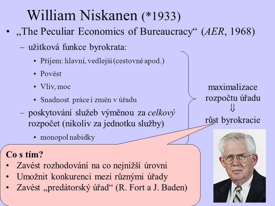"""""""The Peculiar Economics of Bureaucracy"""" (AER, 1968) –užitková funkce byrokrata: Příjem: hlavní, vedlejší (cestovné apod.) Pověst Vliv, moc Snadnost pr"""