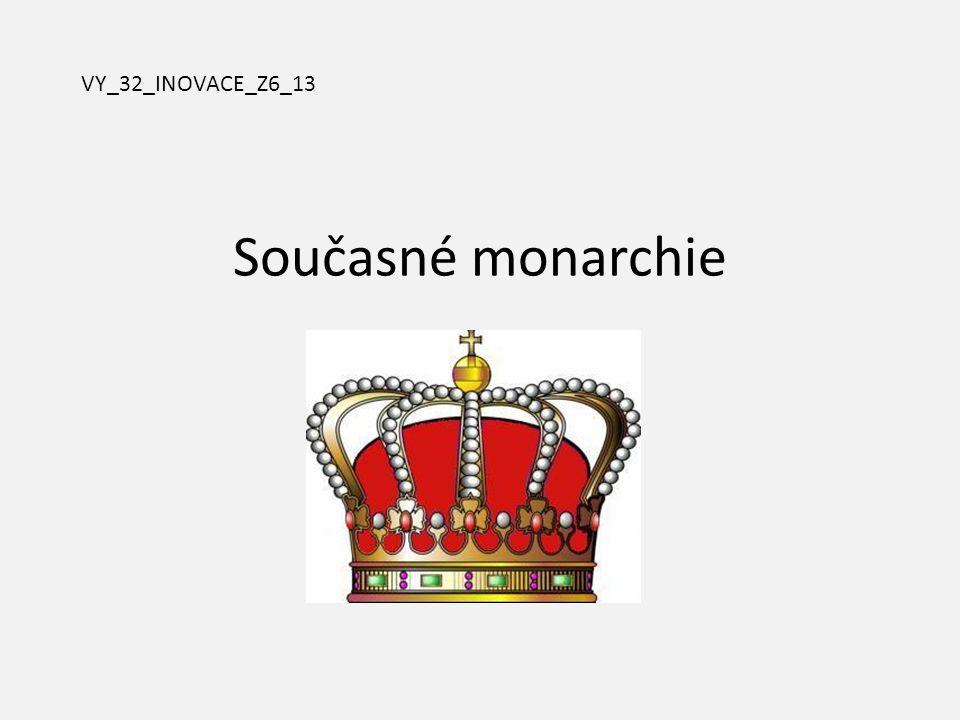 Současné monarchie VY_32_INOVACE_Z6_13
