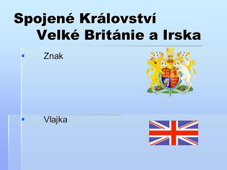 Spojené Království Velké Británie a Irska  Znak  Vlajka