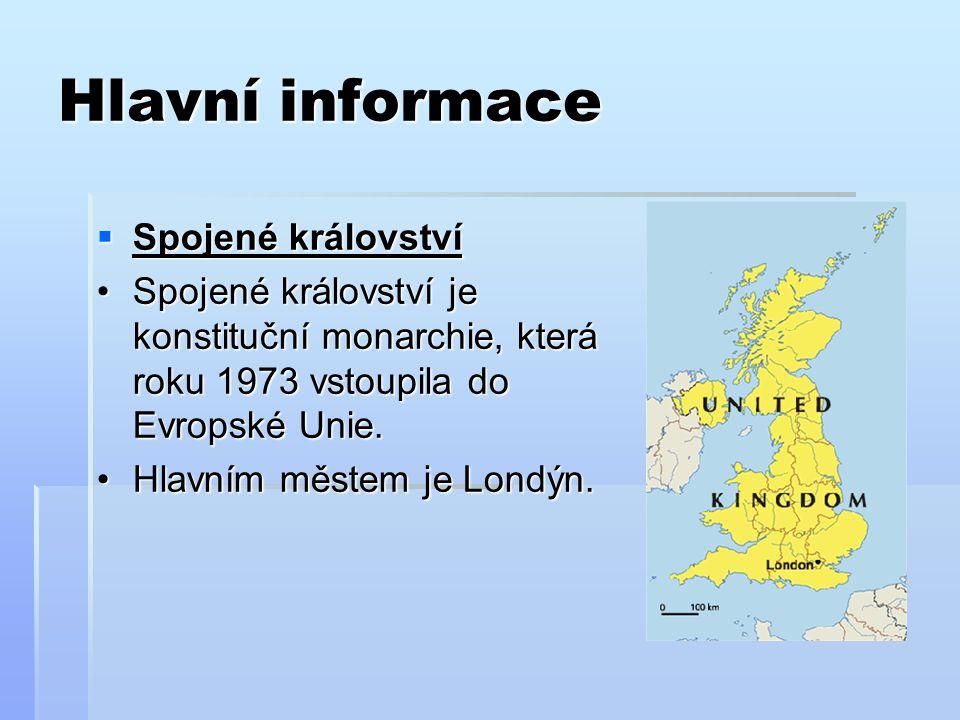 Hlavní informace  Spojené království Spojené království je konstituční monarchie, která roku 1973 vstoupila do Evropské Unie.Spojené království je konstituční monarchie, která roku 1973 vstoupila do Evropské Unie.