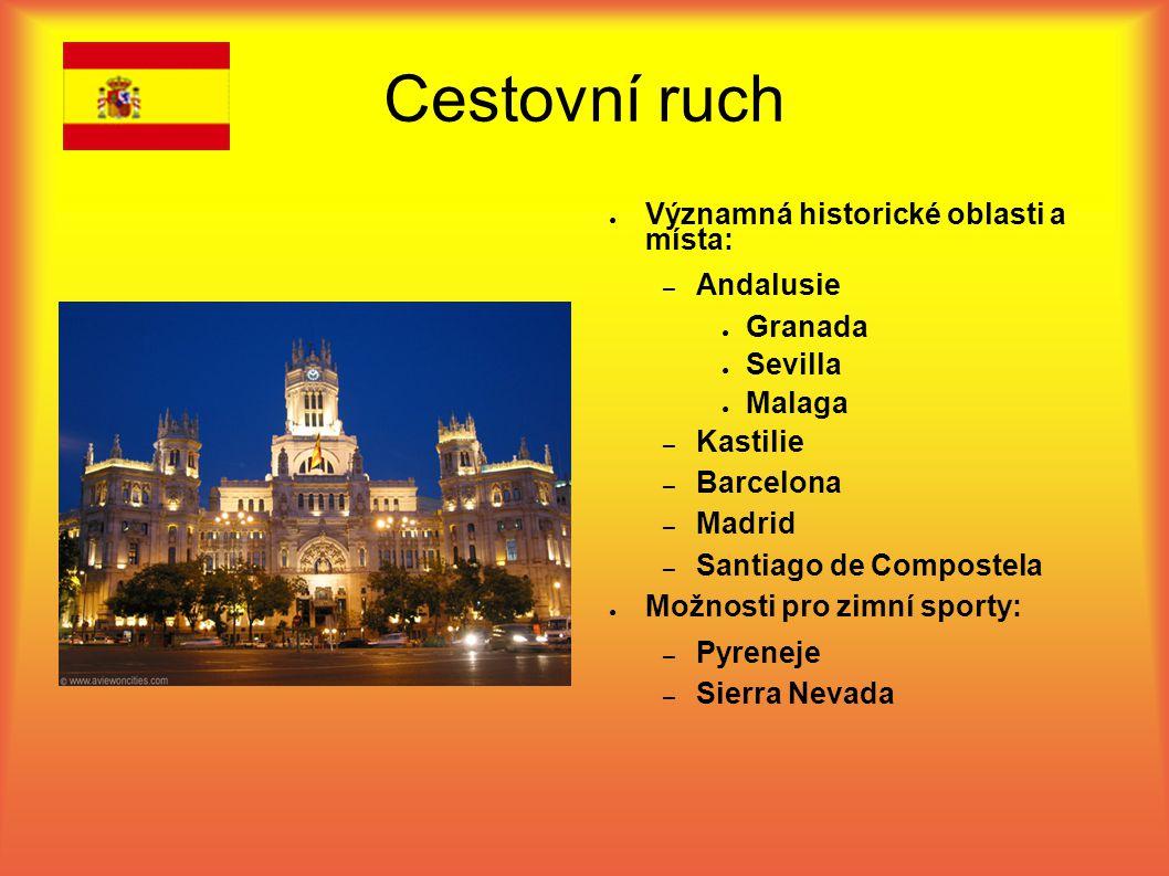 Cestovní ruch ● Významná historické oblasti a místa: – Andalusie ● Granada ● Sevilla ● Malaga – Kastilie – Barcelona – Madrid – Santiago de Compostela ● Možnosti pro zimní sporty: – Pyreneje – Sierra Nevada