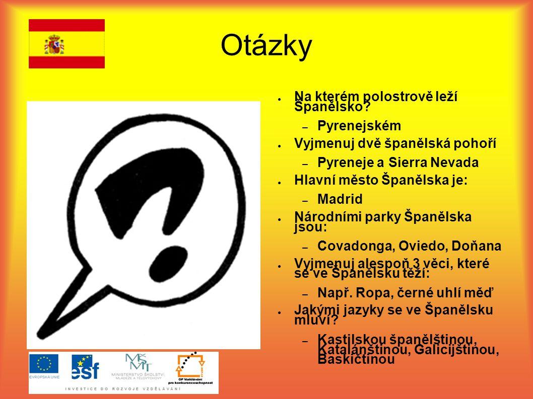 Otázky ● Na kterém polostrově leží Španělsko.