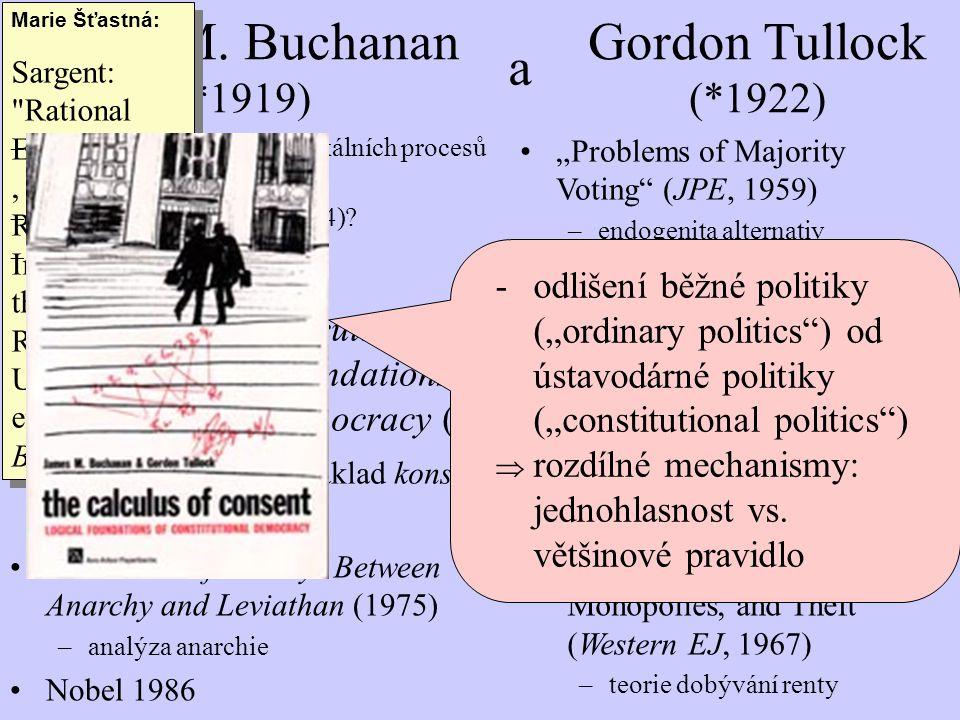 James M. Buchanan (*1919) Gordon Tullock (*1922) a Marie Šťastná: Sargent: