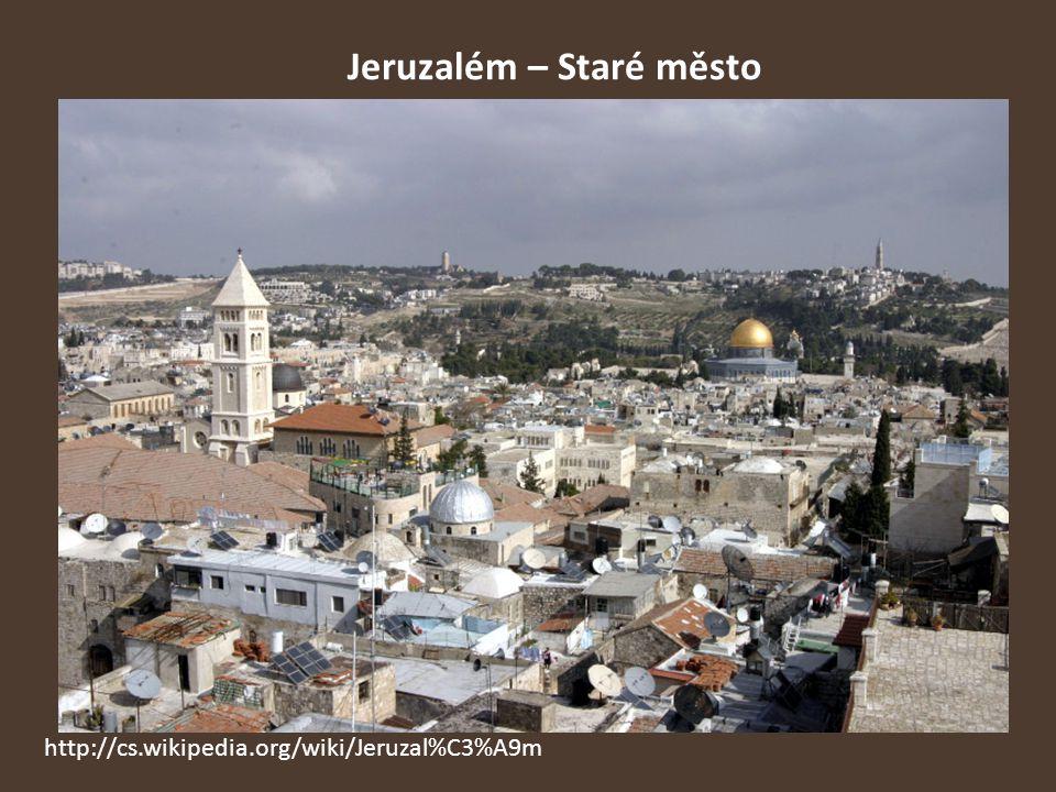 Jeruzalém – Staré město http://cs.wikipedia.org/wiki/Jeruzal%C3%A9m