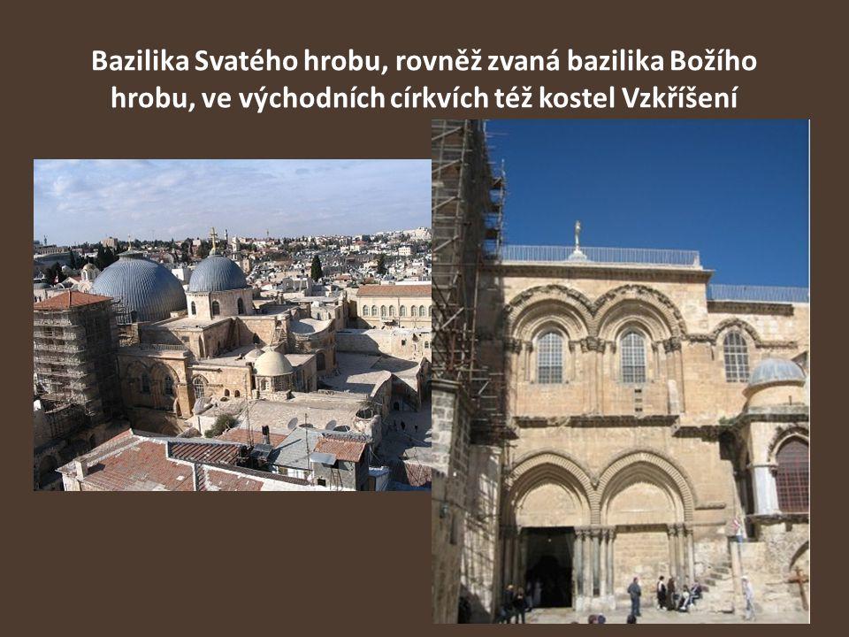 Bazilika Svatého hrobu, rovněž zvaná bazilika Božího hrobu, ve východních církvích též kostel Vzkříšení - je křesťanský kostel uvnitř hradeb starého města Jeruzaléma kostel leží na místě, které většina křesťanů uctívá jako Golgotu neboli horu Kalvárii, kde byl podle Nového zákona ukřižován Ježíš Kristus.
