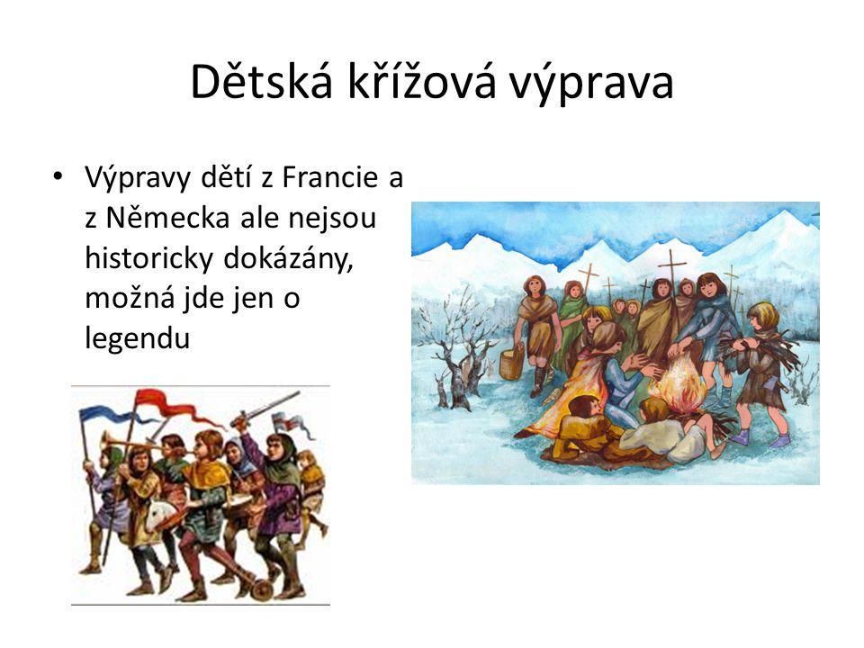Dětská křížová výprava Výpravy dětí z Francie a z Německa ale nejsou historicky dokázány, možná jde jen o legendu
