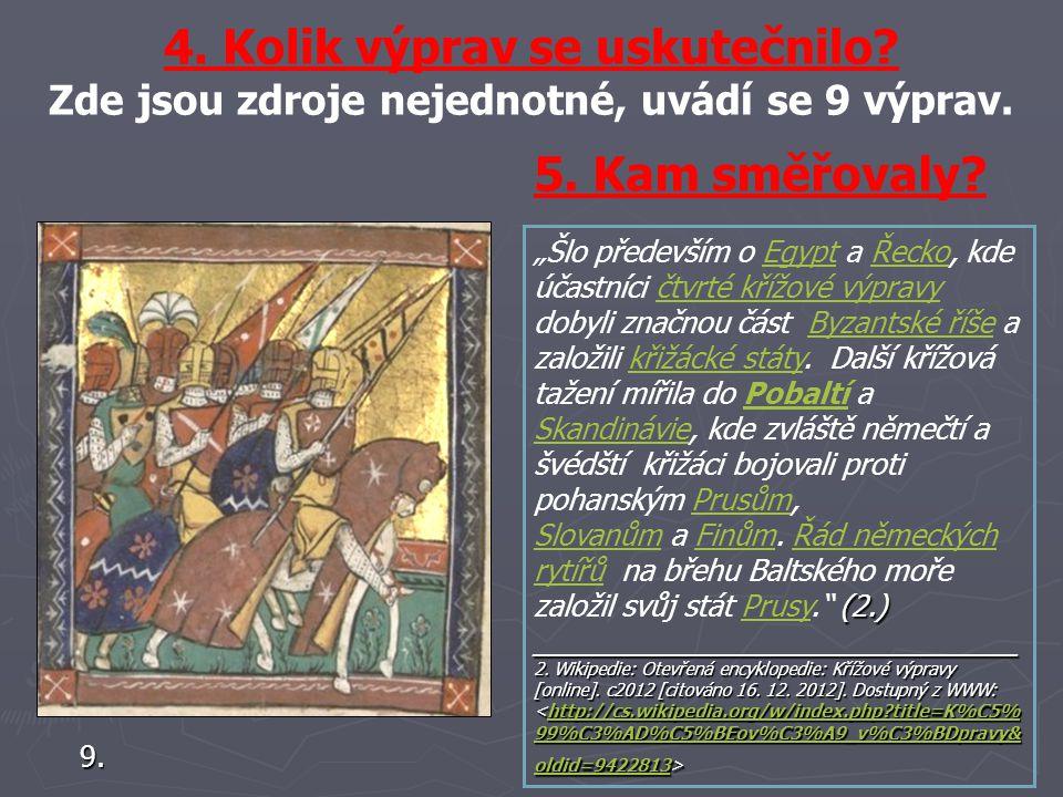 církevní koncil vClermontu 8. slib byzantskému císaři Alexiovi pomoci získat zpět pohanská území