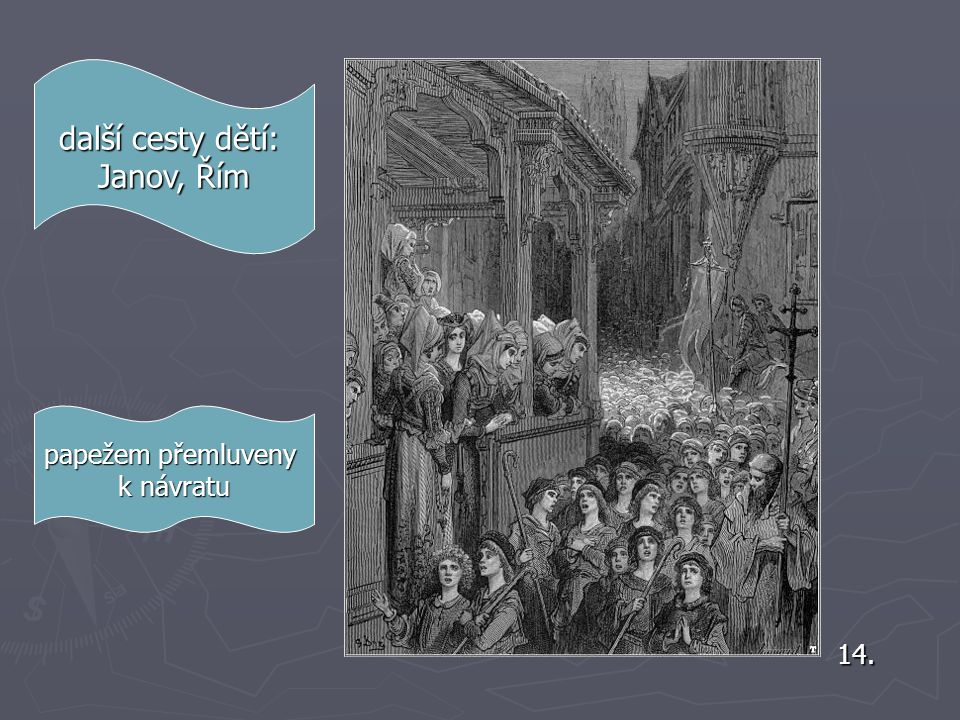 9. Ve které výpravě byly zneužity děti? ► Čtvrtá výprava (1202-1204) ► ► přes odpor některých účastníků se obrátila ke Konstantinopoli a vedla k částe