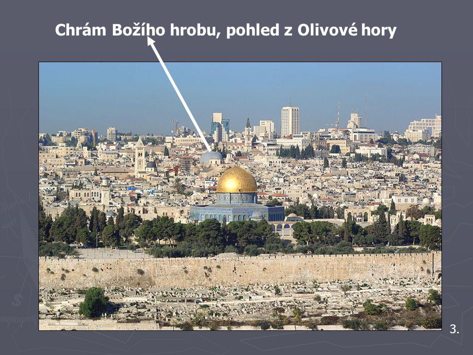 3. Chrám Božího hrobu, pohled z Olivové hory