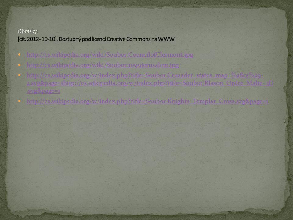http://cs.wikipedia.org/wiki/Soubor:CouncilofClermont.jpg http://cs.wikipedia.org/wiki/Soubor:1099jerusalem.jpg http://cs.wikipedia.org/w/index.php?ti