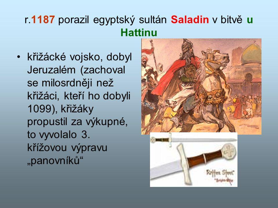 r.1187 porazil egyptský sultán Saladin v bitvě u Hattinu křižácké vojsko, dobyl Jeruzalém (zachoval se milosrdněji než křižáci, kteří ho dobyli 1099), křižáky propustil za výkupné, to vyvolalo 3.