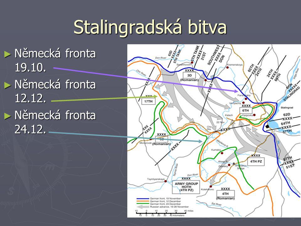 Stalingradská bitva ► Německá fronta 19.10. ► Německá fronta 12.12. ► Německá fronta 24.12.