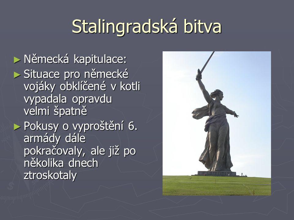 Stalingradská bitva ► Německá kapitulace: ► Situace pro německé vojáky obklíčené v kotli vypadala opravdu velmi špatně ► Pokusy o vyproštění 6. armády