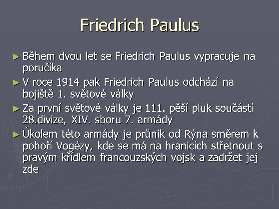 ► Během dvou let se Friedrich Paulus vypracuje na poručíka ► V roce 1914 pak Friedrich Paulus odchází na bojiště 1. světové války ► Za první světové v