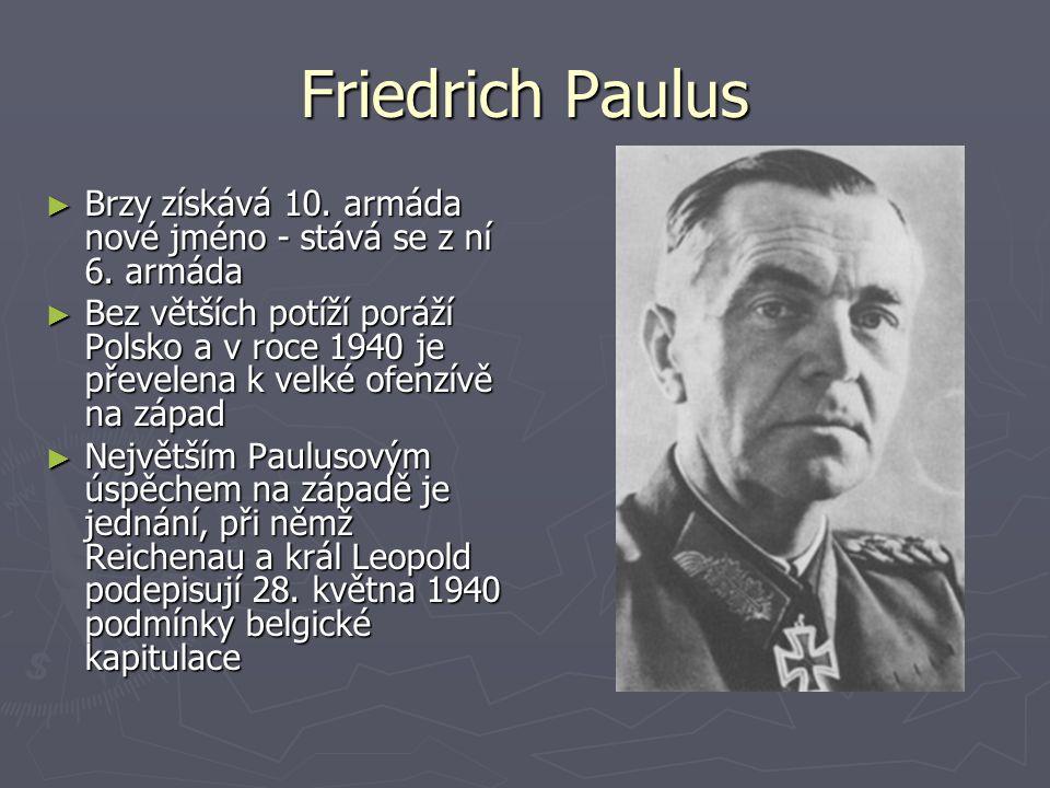 ► Brzy získává 10. armáda nové jméno - stává se z ní 6. armáda ► Bez větších potíží poráží Polsko a v roce 1940 je převelena k velké ofenzívě na západ
