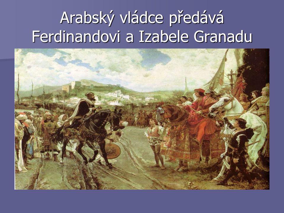 Arabský vládce předává Ferdinandovi a Izabele Granadu