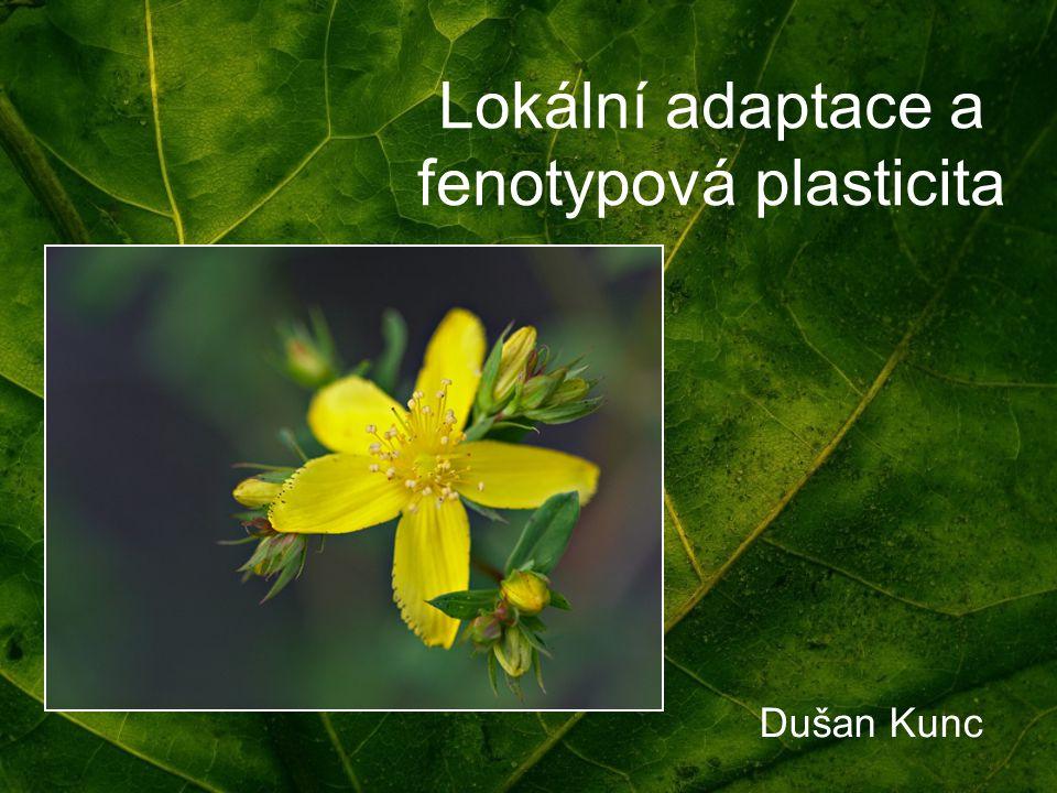 Lokální adaptace a fenotypová plasticita Dušan Kunc