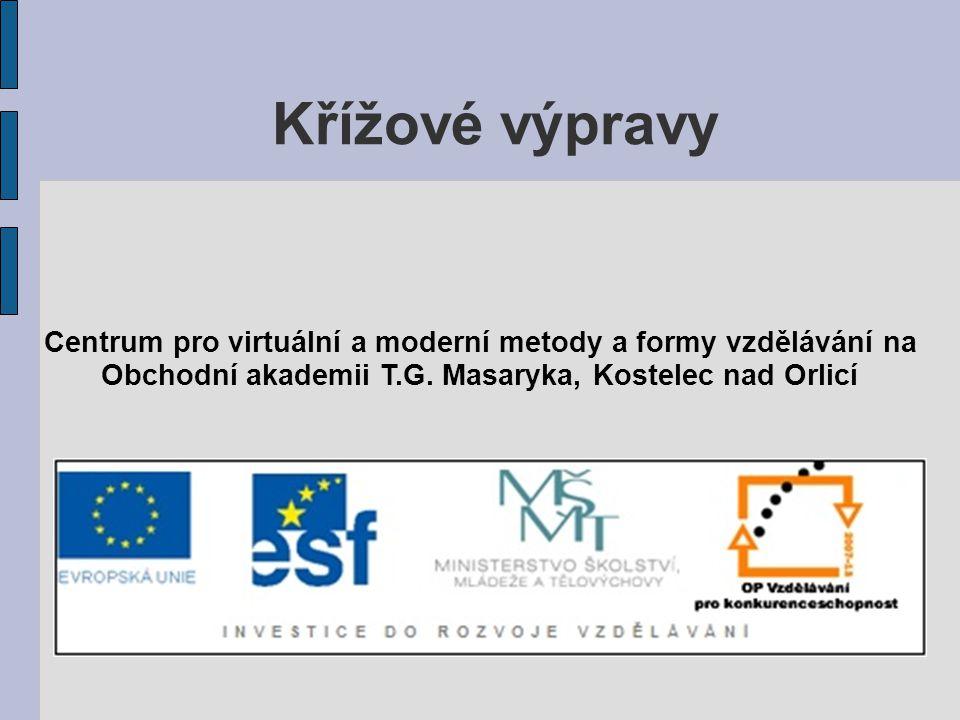 Křížové výpravy Centrum pro virtuální a moderní metody a formy vzdělávání na Obchodní akademii T.G. Masaryka, Kostelec nad Orlicí