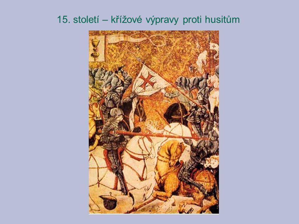 15. století – křížové výpravy proti husitům