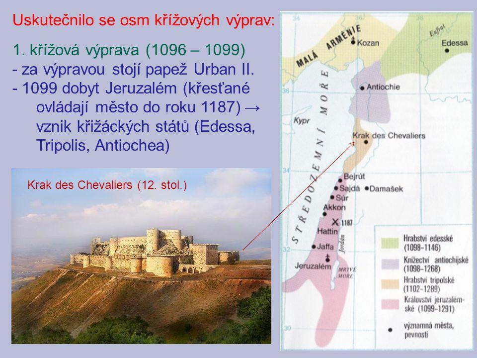 1. křížová výprava (1096 – 1099) - za výpravou stojí papež Urban II. - 1099 dobyt Jeruzalém (křesťané ovládají město do roku 1187) → vznik křižáckých