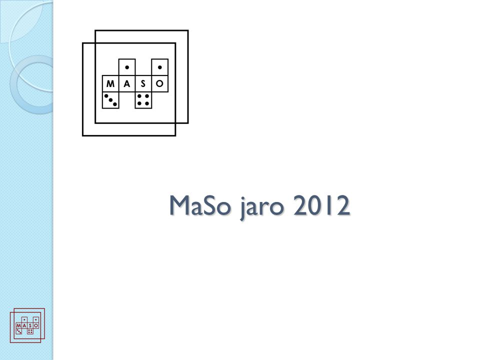 MaSo jaro 2012