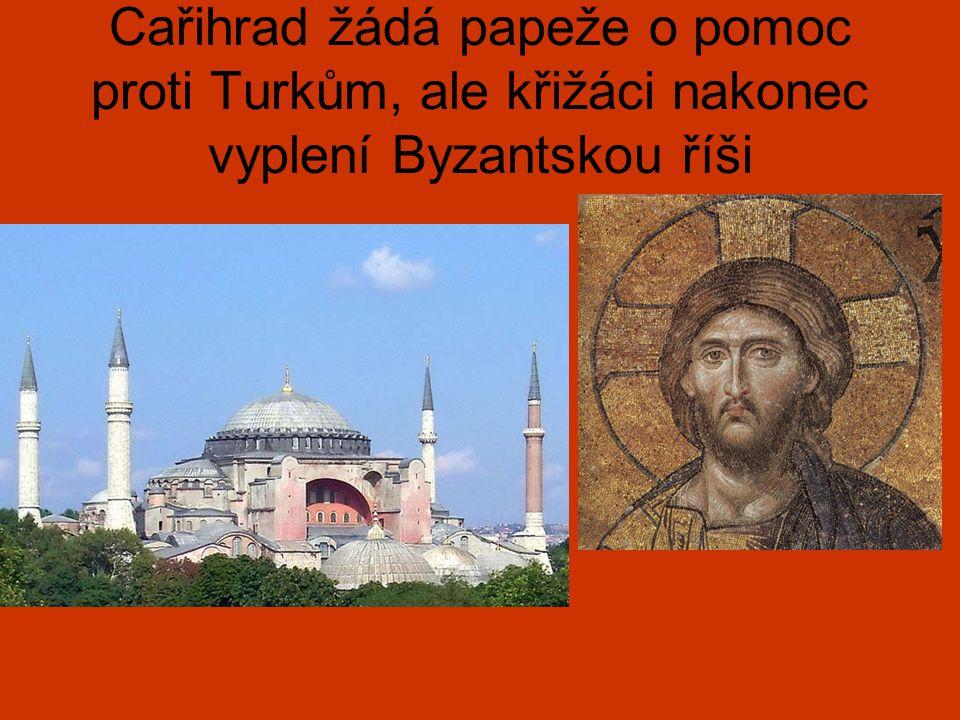 Cařihrad žádá papeže o pomoc proti Turkům, ale křižáci nakonec vyplení Byzantskou říši