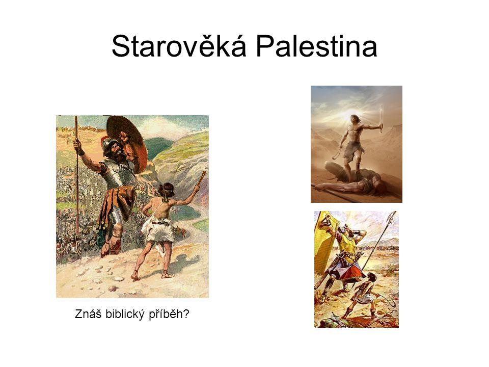 Starověká Palestina Znáš biblický příběh?