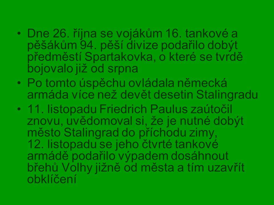 Dne 26. října se vojákům 16. tankové a pěšákům 94. pěší divize podařilo dobýt předměstí Spartakovka, o které se tvrdě bojovalo již od srpna Po tomto ú