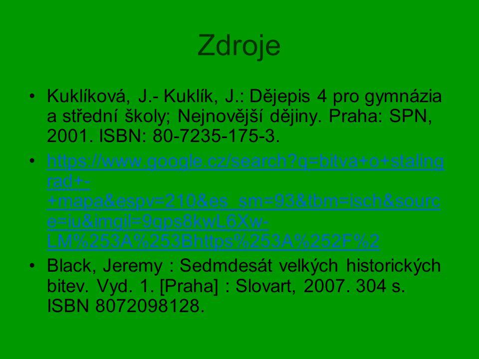 Zdroje Kuklíková, J.- Kuklík, J.: Dějepis 4 pro gymnázia a střední školy; Nejnovější dějiny. Praha: SPN, 2001. ISBN: 80-7235-175-3. https://www.google