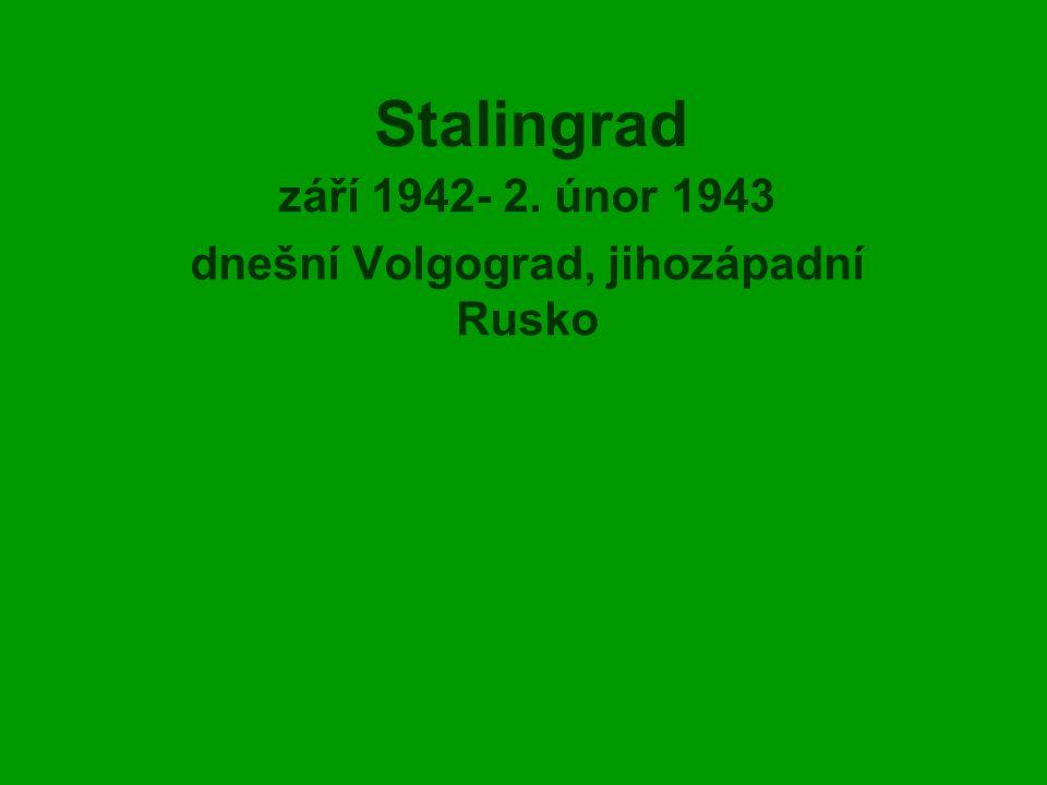 Stalingrad září 1942- 2. únor 1943 dnešní Volgograd, jihozápadní Rusko