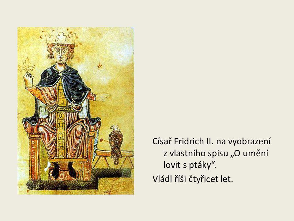 """Císař Fridrich II. na vyobrazení z vlastního spisu """"O umění lovit s ptáky"""". Vládl říši čtyřicet let."""