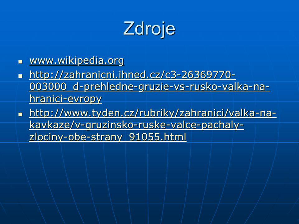Zdroje www.wikipedia.org www.wikipedia.org www.wikipedia.org http://zahranicni.ihned.cz/c3-26369770- 003000_d-prehledne-gruzie-vs-rusko-valka-na- hran