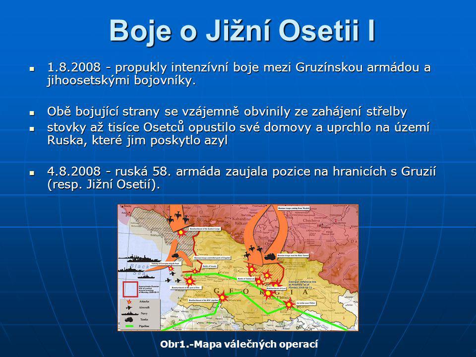 Boje o Jižní Osetii I 1.8.2008 - propukly intenzívní boje mezi Gruzínskou armádou a jihoosetskými bojovníky. 1.8.2008 - propukly intenzívní boje mezi