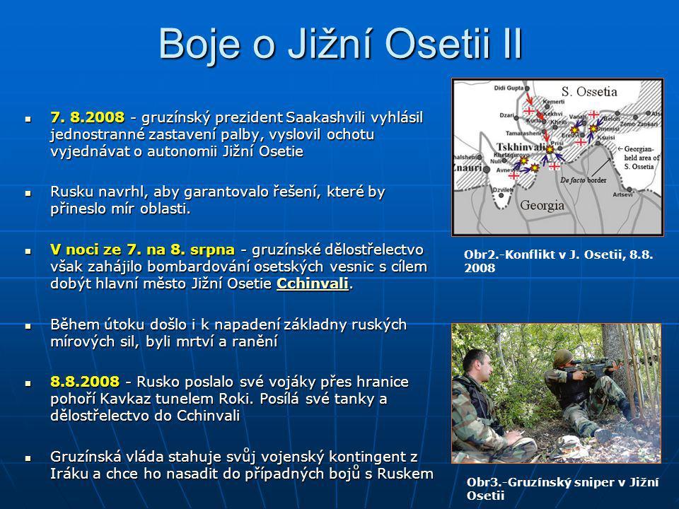 Boje o Jižní Osetii II 7. 8.2008 - gruzínský prezident Saakashvili vyhlásil jednostranné zastavení palby, vyslovil ochotu vyjednávat o autonomii Jižní