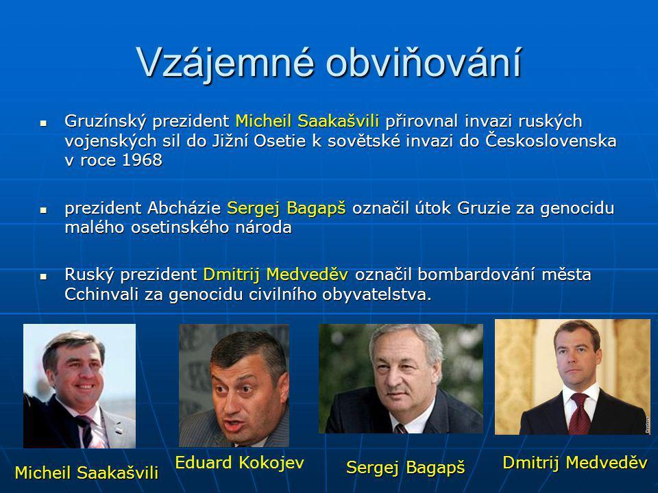 Vzájemné obviňování Gruzínský prezident Micheil Saakašvili přirovnal invazi ruských vojenských sil do Jižní Osetie k sovětské invazi do Československa