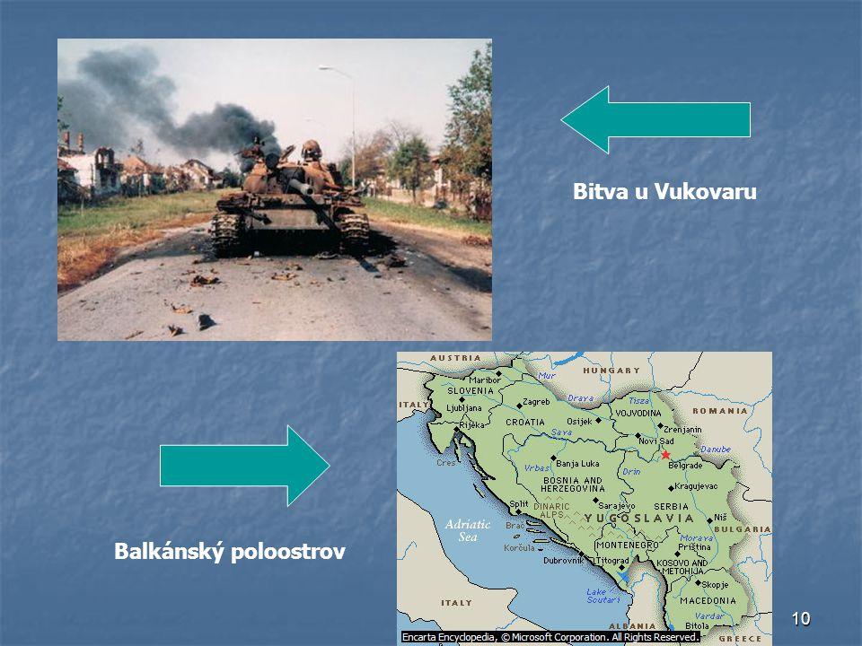 10 Bitva u Vukovaru Balkánský poloostrov