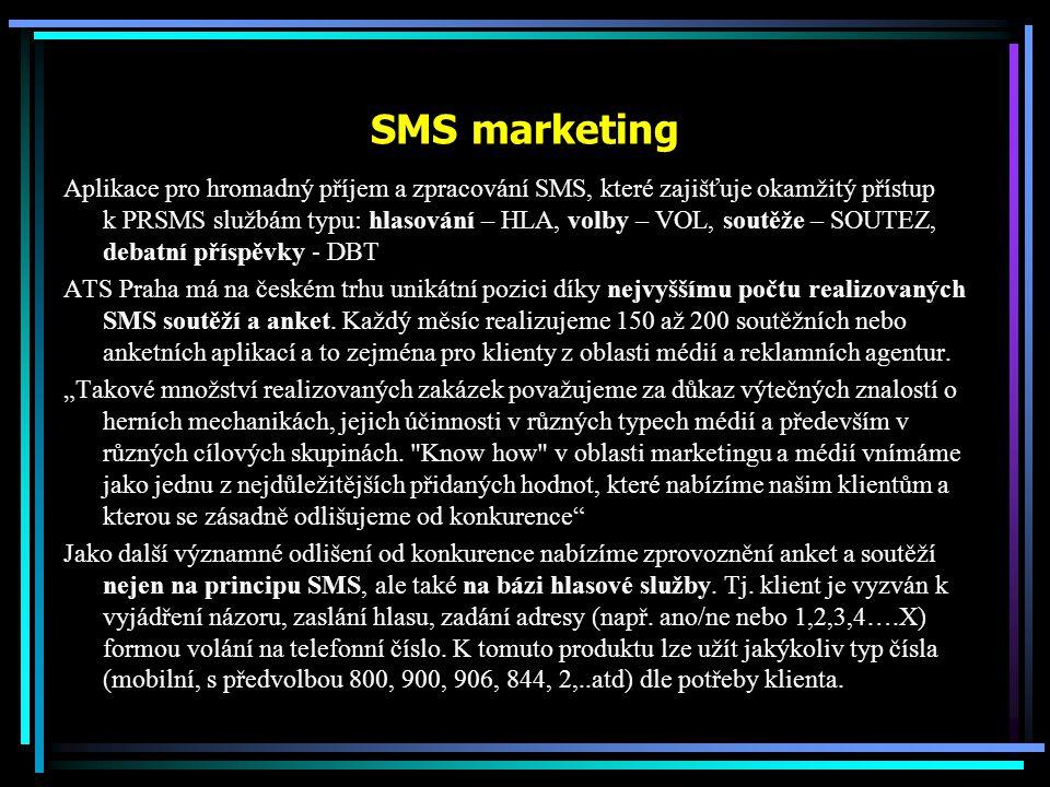 SMS marketing Aplikace pro hromadný příjem a zpracování SMS, které zajišťuje okamžitý přístup k PRSMS službám typu: hlasování – HLA, volby – VOL, sout