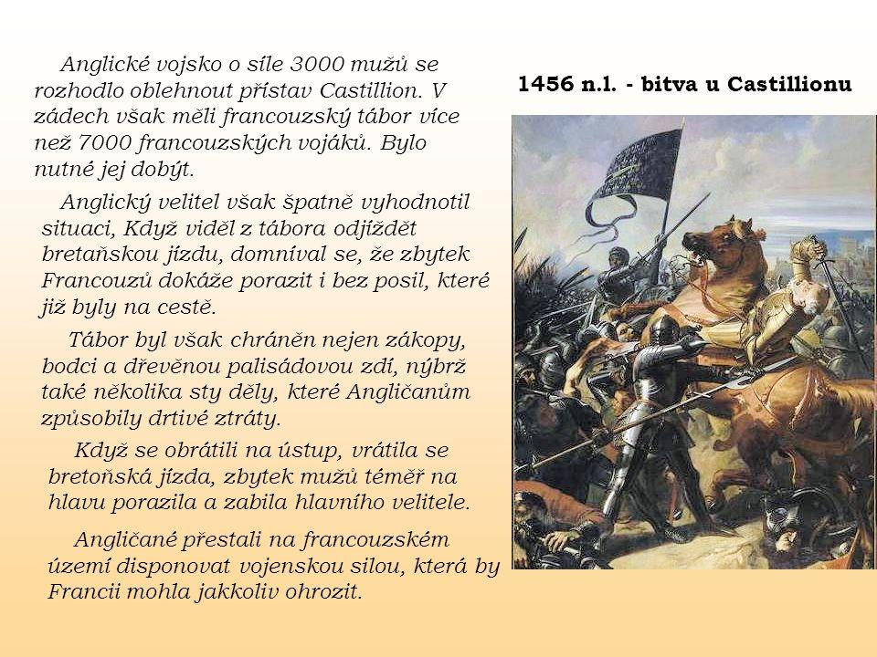 Anglické vojsko o síle 3000 mužů se rozhodlo oblehnout přístav Castillion.