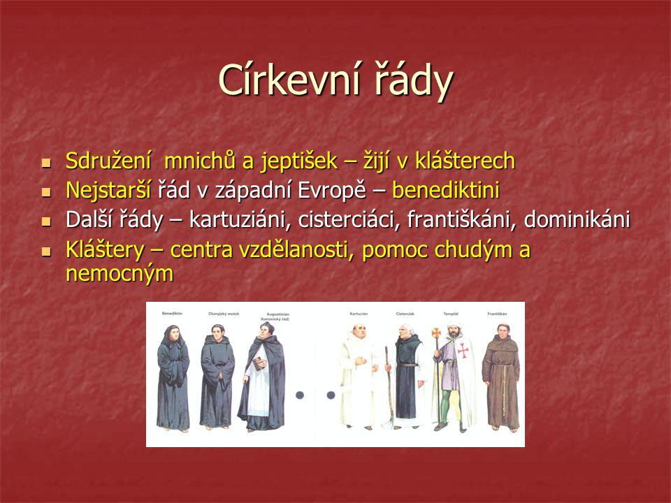 Církevní řády Sdružení mnichů a jeptišek – žijí v klášterech Sdružení mnichů a jeptišek – žijí v klášterech Nejstarší řád v západní Evropě – benedikti