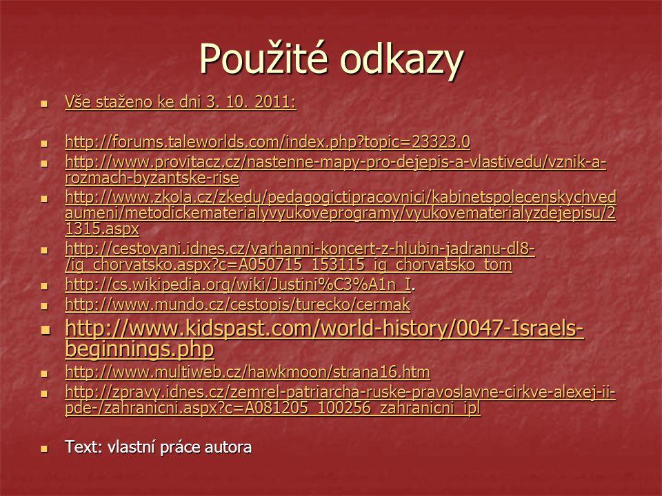Použité odkazy Vše staženo ke dni 3. 10. 2011: Vše staženo ke dni 3. 10. 2011: Vše staženo ke dni 3. 10. 2011: Vše staženo ke dni 3. 10. 2011: http://