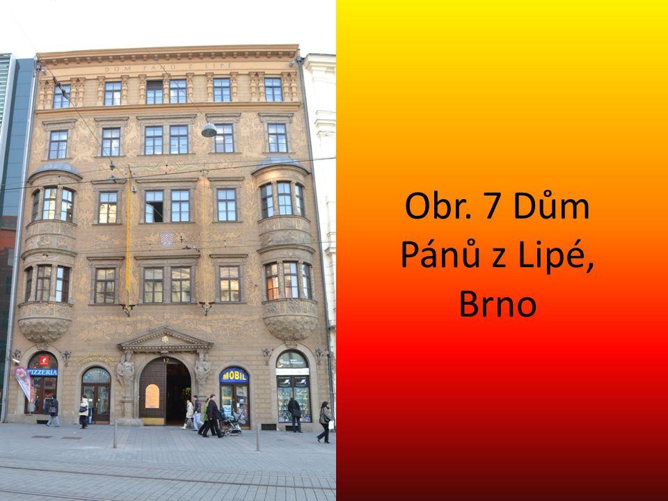Obr. 7 Dům Pánů z Lipé, Brno