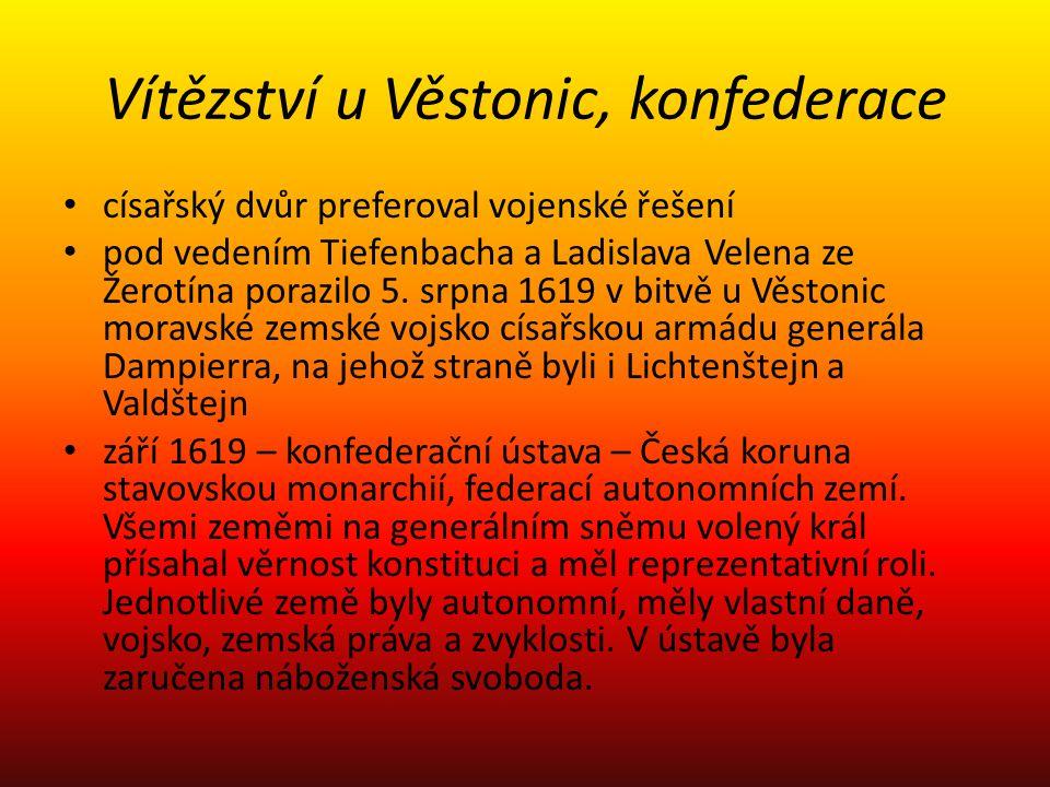 Vítězství u Věstonic, konfederace císařský dvůr preferoval vojenské řešení pod vedením Tiefenbacha a Ladislava Velena ze Žerotína porazilo 5. srpna 16
