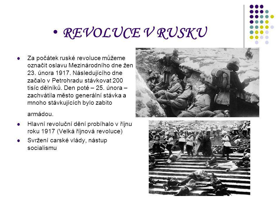 REVOLUCE V RUSKU Za počátek ruské revoluce můžeme označit oslavu Mezinárodního dne žen 23. února 1917. Následujícího dne začalo v Petrohradu stávkovat