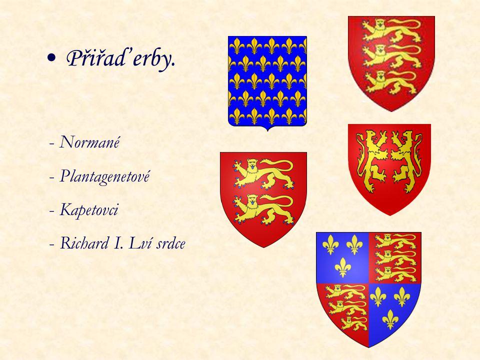 Přiřaď erby. - Normané - Plantagenetové - Kapetovci - Richard I. Lví srdce