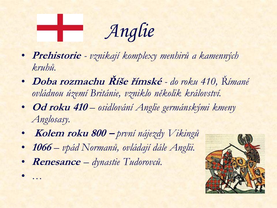 Anglie Prehistorie - vznikají komplexy menhirů a kamenných kruhů. Doba rozmachu Říše římské - do roku 410, Římané ovládnou území Británie, vzniklo něk